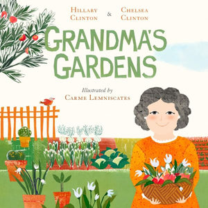 Grandma's Gardens (a hardback book by Hilary and Chelsea Clinton)