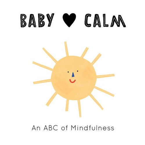 Baby Loves: Calm: An ABC of Mindfulness (a board book book by Jennifer Eckford) MADE FAR AWAY WON'T REORDER - jiminy eco-toys