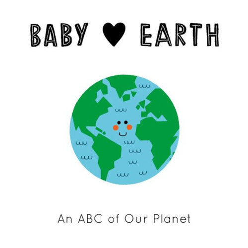 Baby Loves: Earth: An ABC of Our Planet (a board book book by Jennifer Eckford) MADE FAR AWAY WON'T REORDER - jiminy eco-toys