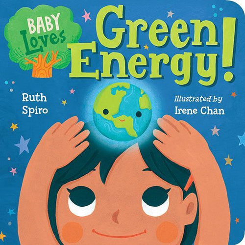 Baby Loves Green Energy!, a board book by Ruth Spiro MADE FAR AWAY - jiminy eco-toys
