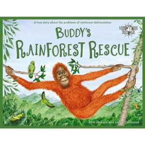 Buddy's Rainforest Rescue: A True Story About Deforestation (paperback book by Ellie Jackson) - jiminy eco-toys