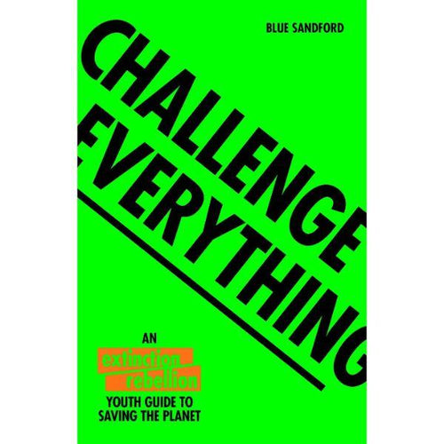 Challenge Everything (a paperback book by Sandford, Blue) - jiminy eco-toys