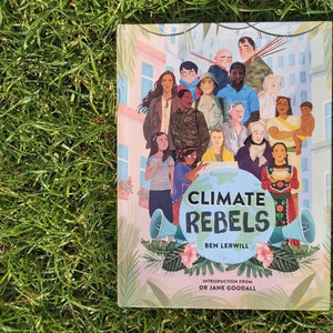 Climate Rebels (a Hardback book by Ben Lerwill) - jiminy eco-toys