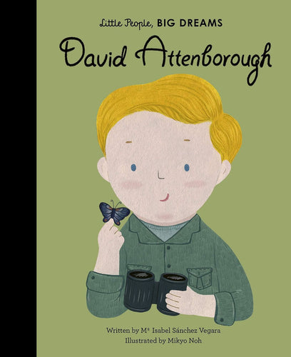 David Attenborough, a Big Dreams Little People hardback book by Maria Isabel Sanchez Vegara MADE FAR AWAY WON'T REORDER - jiminy eco-toys
