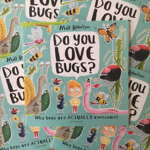 Do You Love Bugs? (a Paperback book by Matt Robertson) MADE FAR AWAY WON'T REORDER - jiminy eco-toys