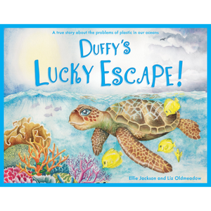 Duffy's Lucky Escape: a True Story About Plastic in Our Oceans, a paperback book by Ellie Jackson