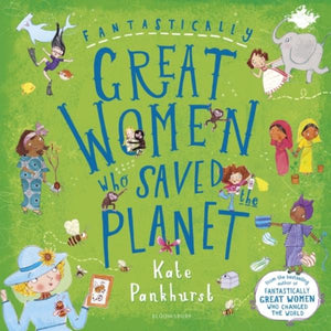 Fantastically Great Women Who Saved the Planet (paperback book by Kate Pankhurst) MADE FAR AWAY WON'T REORDER - jiminy eco-toys