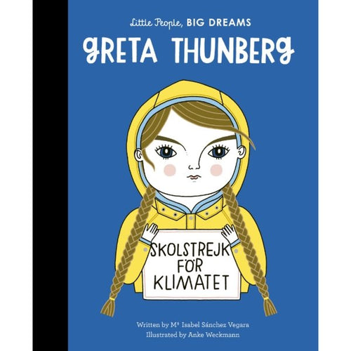 Greta Thunberg, a Big Dreams Little People hardback book by Maria Isabel Sanchez Vegara MADE FAR AWAY WON'T REORDER - jiminy eco-toys