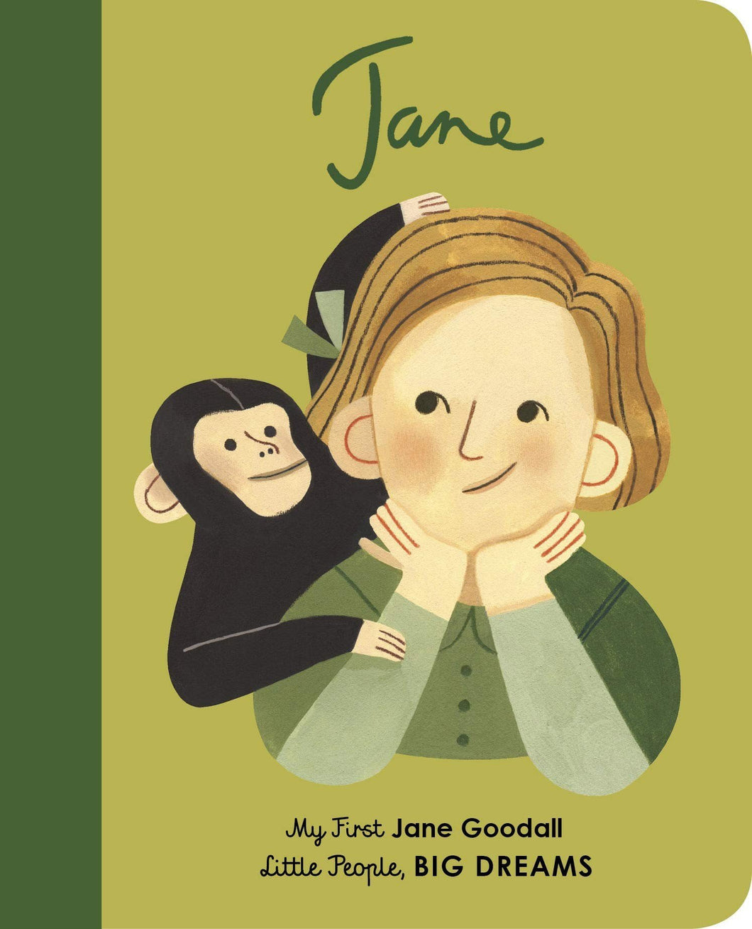 Jane Goodall, a Big Dreams Little People hardback book by Maria Isabel Sanchez Vegara MADE FAR AWAY, WON'T REORDER - jiminy eco-toys