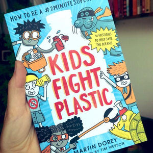 Kids Fight Plastic (a paperback book by Dorey, Martin) - jiminy eco-toys