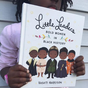 Little Leaders: Bold Women in Black History (a paperback book by Vashti Harrison) - jiminy eco-toys