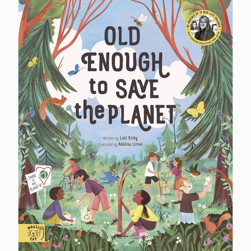 Old Enough to Save the Planet (foreword by School Strike for Climate Change), a hardback book MADE FAR AWAY - jiminy eco-toys