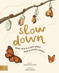 Slow Down : Bring Calm to a Busy World with 50 Nature Stories (hardback book by Rachel Williams) - jiminy eco-toys