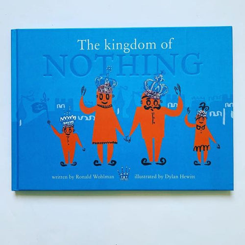 The Kingdom of Nothing (a hardback book by Ronald Wohlman) MADE FAR AWAY WON'T REORDER - jiminy eco-toys
