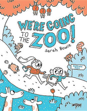 Load image into Gallery viewer, We're Going to the Zoo (hardback book by Sarah Bowie) - jiminy eco-toys