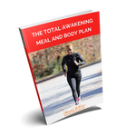 The Total Awakening Meal and Body Plan