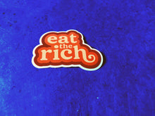 Load image into Gallery viewer, Eat the Rich Sticker