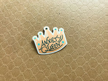 Load image into Gallery viewer, Anxiety Queen Sticker