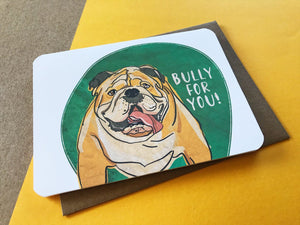 Bully For You Card
