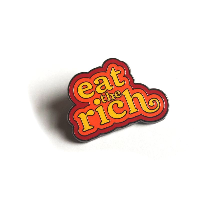 Eat the Rich Pin