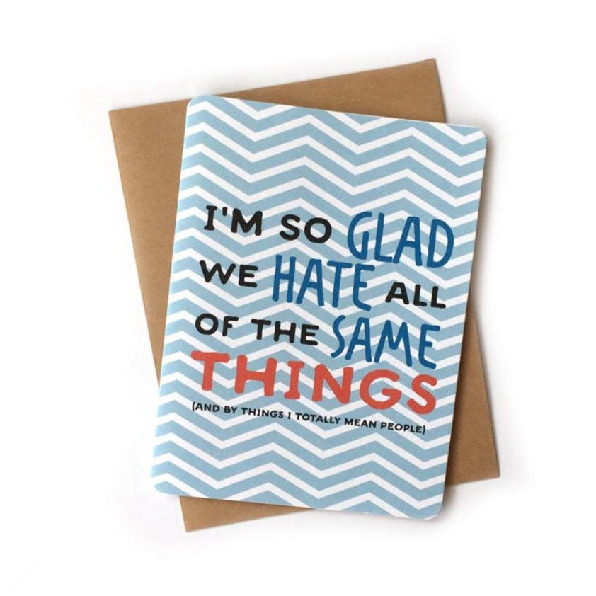Hate The Same Things Card