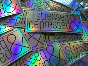 Stressed and Depressed Sticker