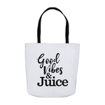 Good Vibes & Juice Tote Bag