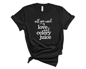 All You Need is Love & Celery Juice T-Shirt