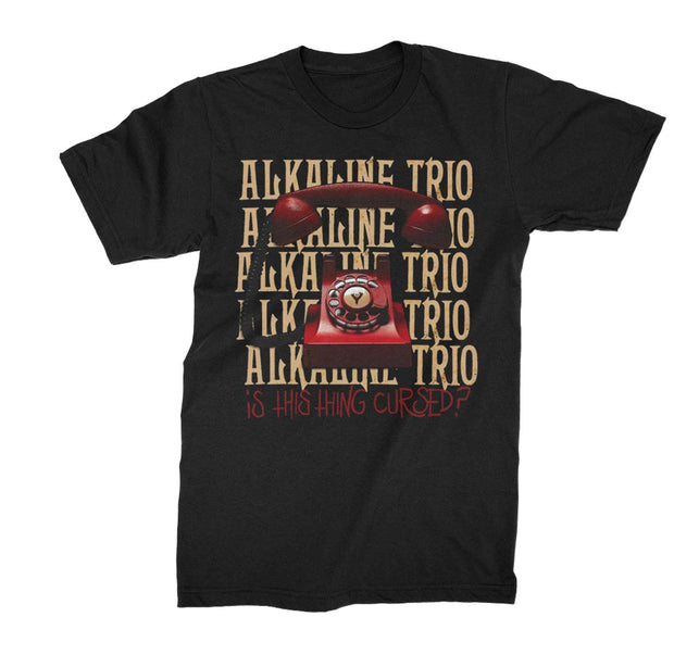 "Alkaline Trio shirt with ""is this thing cursed "" telephone graphic on front of a standard fit mens cotton tee."