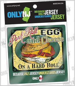 Only NJ - Pork Roll, Egg and Cheese Decal