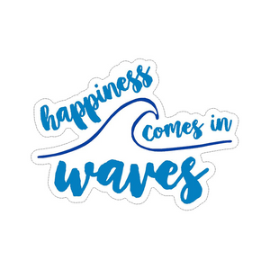 Sticker - Happiness Comes In Waves