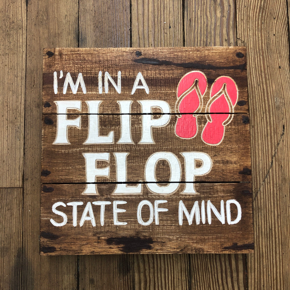 I'm In A Flip Flop State Of Mind