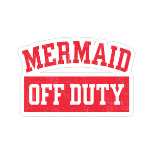 Sticker - Mermaid Off Duty