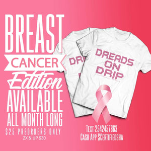 Dreads on Drip T-shirt Breast Cancer Edition