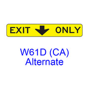 EXIT ONLY (w/ down arrow) W61D(CA)A