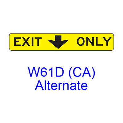 EXIT ONLY (w/ down arrow) W61D(CA)