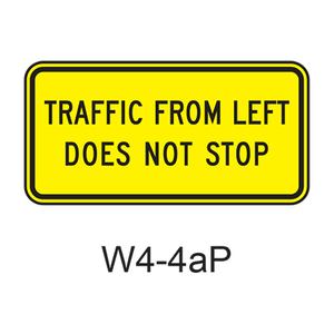 TRAFFIC FROM RIGHT DOES NOT STOP [plaque] W4-4aP