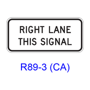 The RIGHT (LEFT) LANE THIS SIGNAL R89-3(CA)