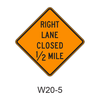 RIGHT LANE CLOSED XX MILE W20-5