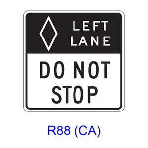 LEFT (CENTER OR RIGHT) LANE DO NOT STOP (BUSES ONLY) [HOV symbol] R88(CA)