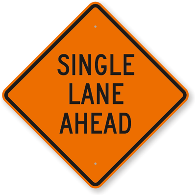 SINGLE LANE AHEAD 48