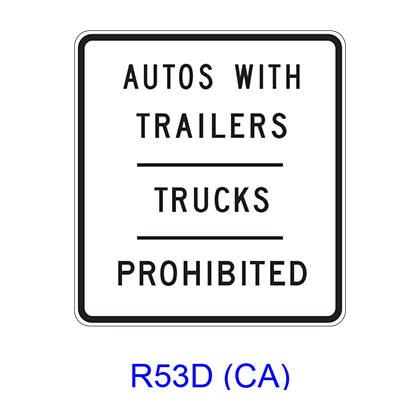 AUTOS WITH TRAILERS - TRUCKS ? PROHIBITED R53D(CA)