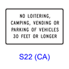 NO LOITERING, CAMPING, VENDING OR PARKING OF VEHICLES  __ FEET OR LONGER S22(CA)
