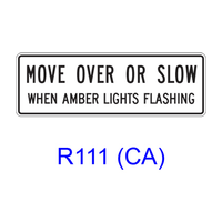 MOVE OVER OR SLOW WHEN AMBER LIGHTS FLASHING R111(CA)