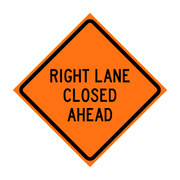 RIGHT LANE CLOSED AHEAD W20-5