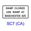 RAMP CLOSED, USE RAMP AT ___ SC7(CA)