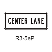 CENTER LANE [plaque] R3-5eP