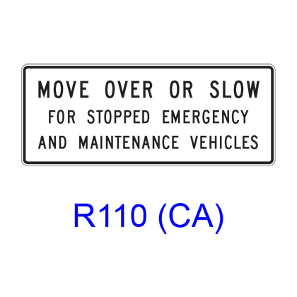 MOVE OVER OR SLOW FOR STOPPED EMERGENCY AND MAINTENANCE VEHICLES R110(CA)