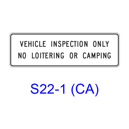 VEHICLE INSPECTION ONLY, NO LOITERING OR CAMPING S22-1(CA)
