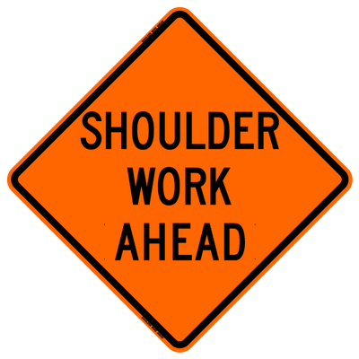 SHOULDER WORK AHEAD EG